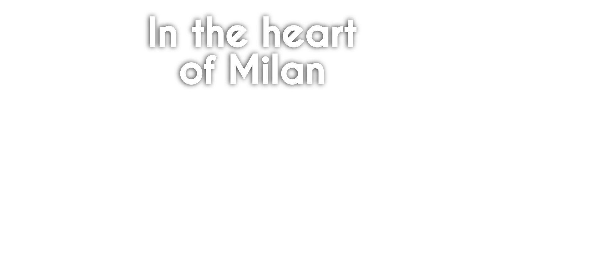In the heart of Milan